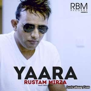 yaara-lyrics-rustam-mirza-punjabi-songs