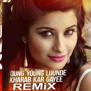 Young Young Lounde Kharab Kar Gayee (Remix) Lyrics Meet Bros & Jankee
