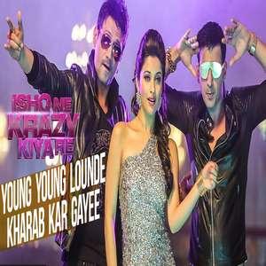 Young Young Lounde Kharab Kar Gayee (Gayi) Lyrics Meet Bros & Jankee