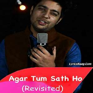 agar-tum-saath-ho-revisited-lyrics-siddharth-slathia-cover-songs