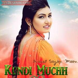 Song: Kundi Muchh | Singer & Lyrics: Anmol Gagan Maan | Album: Punjabo ...