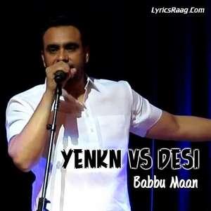 yenkn-vs-desi-lyrics-babbu-maan-new-single