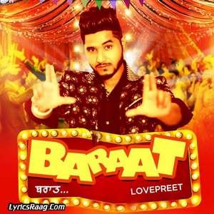 baraat-lyrics-lovepreet-punjabi-songs
