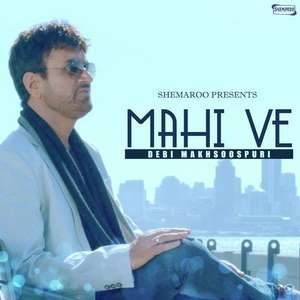 mahi-ve-lyrics-debi-makhsoospuri-ft-prince-ghuman-punjabi-songs