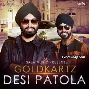 desi-patola-lyrics-goldkartz-punjabi-songs
