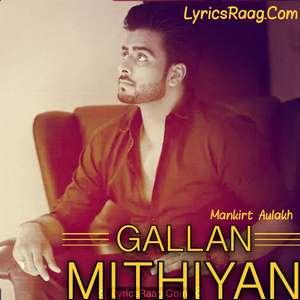 gallan-mithiyan-lyrics-mankirt-aulakh-feat-himanshi-khurana-parmish-vermagupz-sehra