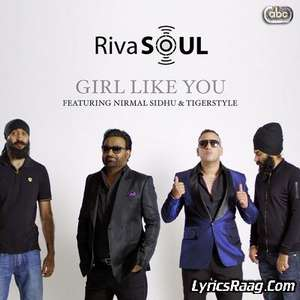 girl-like-you-lyrics-rivasoul-ft-nirmal-sidhu-tigerstyle