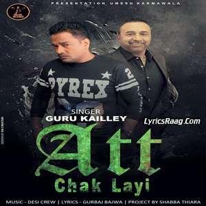 att-chak-layi-lyrics-guru-kailley-feat-desi-crew