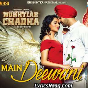 main-deewani-lyrics-mukhtiar-chadha-nooran-sisters-diljit-dosanjh