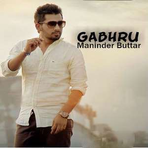 gabhru-lyrics-maninder-buttar-new-single