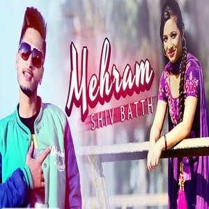 mehram-lyrics-shiv-batth-punjabi-songs