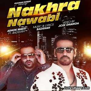 nakhra-nawabi-lyrics-ashok-masti-feat-badshah