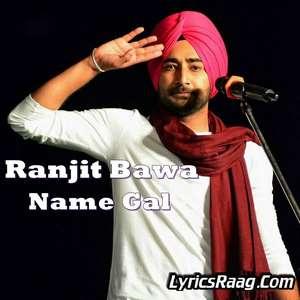 name-gal-lyrics-ranjit-bawa-new-punjabi-songs
