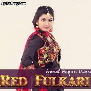red-fulkari-lyrics-anmol-gagan-maan-red-phulkari-songs