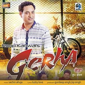 gerha-lyrics-sachin-ahuja-roop-kanwal-songs