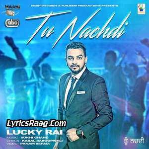 tu-nachdi-lyrics-lucky-rai-suki-chand-songs