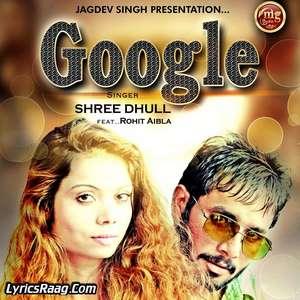 google-lyrics-shree-dhull-feat-rohit-aibla-songs