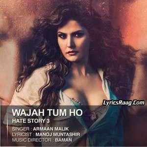wajah-tum-ho-lyrics-armaan-malik-hate-story-3-movie