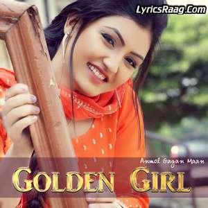 golden-girl-lyrics-anmol-gagan-maan-punjabi-songs