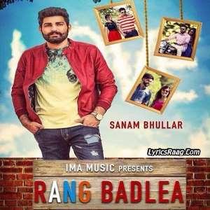 rang-badlea-lyrics-sanam-bhullar-punjabi-songs