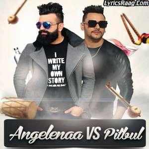 angelina-vs-pitbull-lyrics-navraj-hans-ft-dil-sandhu-punjabi-songs