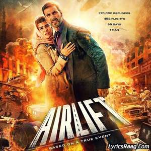 airlift-2016-movie-all-songs-lyrics-akshay-kumar