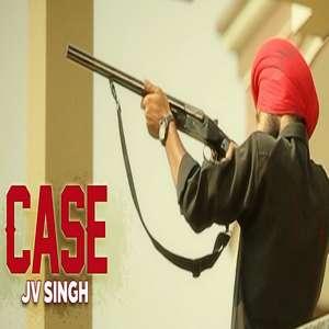 case-lyrics-jv-singh-punjabi-songs