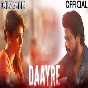 daayre-lyrics-arijit-singh-Dayre-dilwale-ft-shah-rukh-khan-kajol