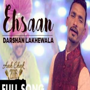 ehsaan-darshan-lakhewala-new-ehsan-songs