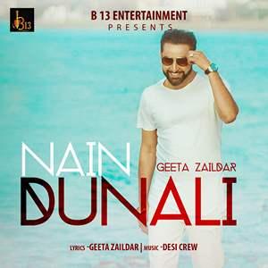 Nain Dunali Lyrics Geeta Zaildar Ft Desi Crew