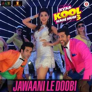 jawani-le-jawaani-doobi-lyrics-kanika-kapoor-from-kya-kool-hain-hum-3-2015