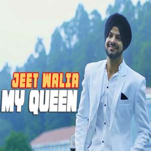 my-queen-lyrics-jeet-walia-ft-maninder-kailley