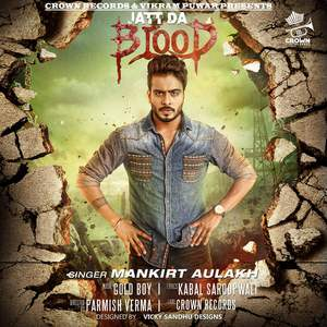 jatt-da-blood-lyrics-mankirt-aulakh-jatt-de-blood-da-group-ohi