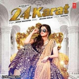 24-karat-lyrics-mehak-malhotra-ft-carat-arjuna-harjai-songs