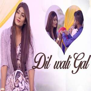 dil-wali-gal-lyrics-sharan-deep-songs