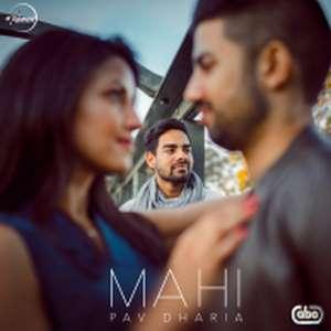 mahi-lyrics-pav-dharia-ajj-toh-tu-mera-maahi