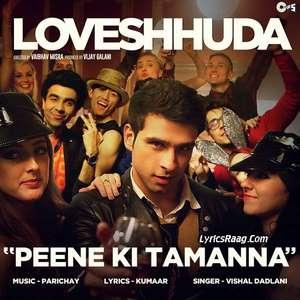 peene-ki-tamanna-lyrics-vishal-dadlani-loveshuda-Tamana-songs