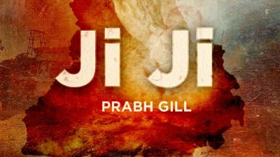 Prabh Gill - Ji Ji song lyrics
