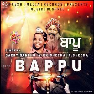 bappu-lyrics-garry-sandhu-ft-vikk-cheema-r-sheema-bapu-songs