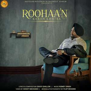 roohan-lyrics-karan-khaira-ft-savvy-dhillon-songs