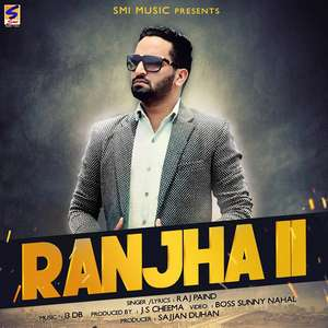 ranjha-ranjha-lyrics-raj-paind-ft-13-db-punjabi-songs