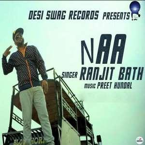 naa-lyrics-ranjit-baath-ft-preet-hundal-mitran-da-na-puchh-layin