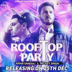 rooftop-party-lyrics-ft-mickey-singh-amar-sandhu-songs