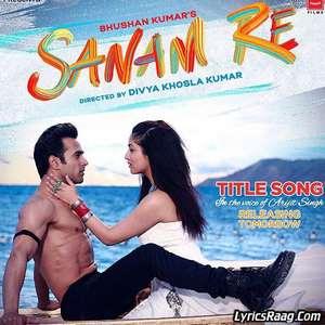 sanam-re-title-song-lyrics-mithoon-ft-arijit-singh