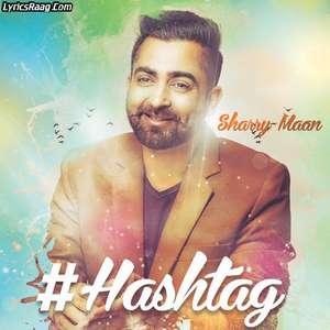 hashtag-lyrics-sharry-maan-new-hashtag-waliye-mannpunjabi-songs