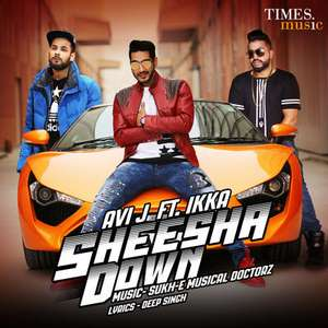 sheesha-down-lyrics-ikka-feat-avi-j-sukh-e-musical-doctorz