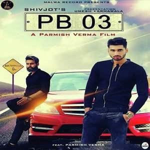 pb-03-lyrics-shivjot-desi-crew-punjabi-songs