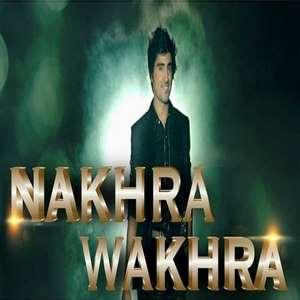 nakhra-wakhra-lyrics-shraey-khanna-punjabi-songs