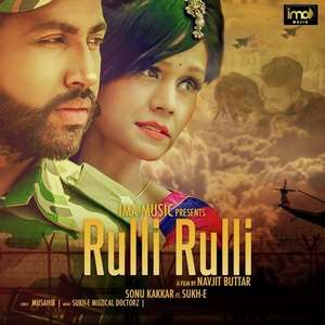 ruli-ruli-lyrics-sonu-kakkar-ft-sukh-e-rulli-sad-songs