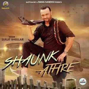 Surjit Bhullar Shaunk Athre Songs